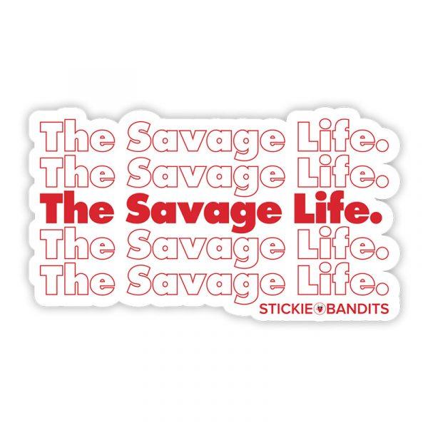 Stickie Bandits The Savage Life Sticker